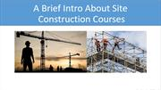 A Brief Intro About  Site Construction Course