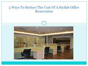 5 Ways To Reduce The Cost Of A Stylish Office Renovation