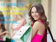 10 Tricks To Check The Quality Of Clothing While Shopping