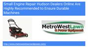Small Engine Repair Hudson Dealers Online Are Highly Recommended to En