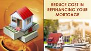 Reduce Cost In Refinancing Your Mortgage
