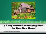 5 Artsy Garden Landscaping Ideas for Your New Home!