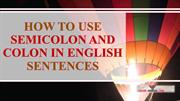 How to Use Semicolon and Colon in English Sentences