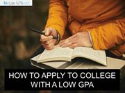 How to Apply to College with a Low GPA?