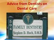 Advice from Dentists on Dental Care