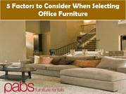 Five Factors to Consider When Selecting Office Furniture