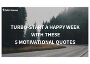Turbo-start a Happy Week with these 5 Motivational Quotes