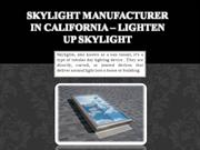 Best Skylight Manufacturer - Lightenup Skylight