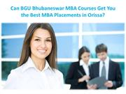 Can BGU Bhubaneswar MBA Courses Get You the Best MBA Placements in Ori