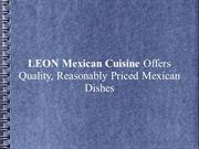 LEON Mexican Cuisine Offers Quality, Reasonably Priced Mexican Dishes