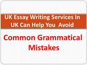 UK Essay Writing Services in UK Can Help You Avoid Common Grammatical