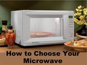 How to Choose Your Microwave