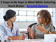 5 Steps to Be Kept in Mind While Selecting Stock Broker