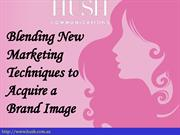 Blending New Marketing Techniques to Acquire a Brand Image