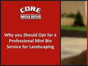 Why you Should Opt for a Professional Mini Bin Service for Landscaping