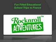 Funfilled Educational School Trips to France by RocknRoll Adventures