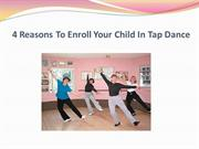 4 Reasons To Enroll Your Child In Tap Dance