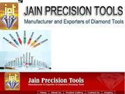 JainPrecisionTools -Diamond Cutting Tools Manufacturers