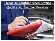 Things to consider when getting Quality Automotive Services