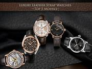 Luxury Leather Strap Watches - Top 5 Models