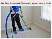 The Best Commercial Cleaners In mould removal Perth