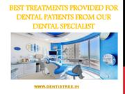 Best Treatments Provided For Dental Patients from Our Dental specialis