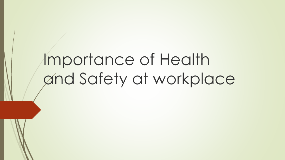 Importance of Health And Safety at Workplace |authorSTREAM