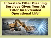 Interstate Filter Cleaning Services Gives Your Air Filter An Extended