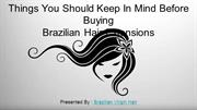 Things You Should Keep In Mind Before Buying Brazilian Hair Extensions