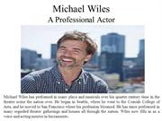 Michael Wiles - A Professional Actor