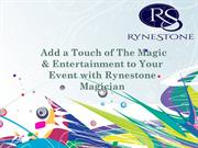 Add a Touch of The Magic & Entertainment to Your Event with Rynestone