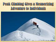 Peak Climbing Gives a Mesmerizing Adventure to Individuals