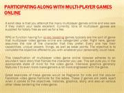 Participating Along with Multi-player Games Online