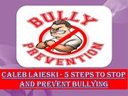 Caleb Laieski – 5 Steps to Stop and Prevent Bullying
