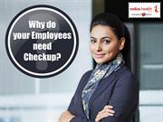 Why your employee need checkup