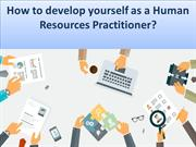 How to develop yourself as a Human Resources Practitioner