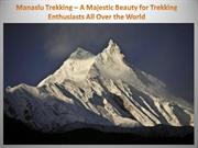 Manaslu Trekking – A Majestic Beauty for Trekking Enthusiasts All Over