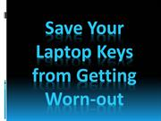 Save Your Laptop Keys from Getting Worn-out