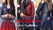 Top Three Leather Outfits To Wear This Holiday