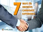 7 Ways To Improve Candidate Experience