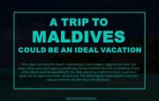 Why planning a trip to Maldives is great?