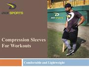 Compression Sleeves For Workouts
