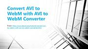 Convert AVI to WebM with AVI to WebM Converter