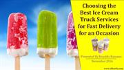 Choosing the Best Ice Cream Truck Services for Fast Delivery for an Oc