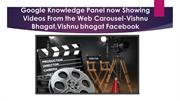 Google Knowledge Panel now Showing Videos From the Web Carousel-Vishnu