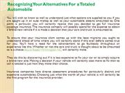 Recognizing Your Alternatives For a Totaled Automobile