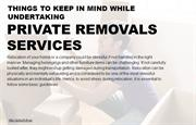 What to consider while undertaking private removal services?