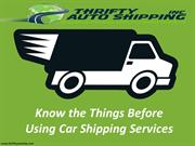 Things Need to Know Before Using Auto Transport