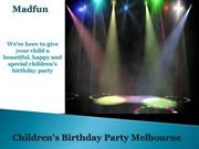 Kids birthday party with Madfun - An Introduction