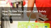 How To Use Your Credit Card Safely This Christmas